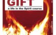 The GIFT    a life in the Spirit course